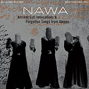 Ancient Sufi Invocations & Forgotten Songs from Aleppo