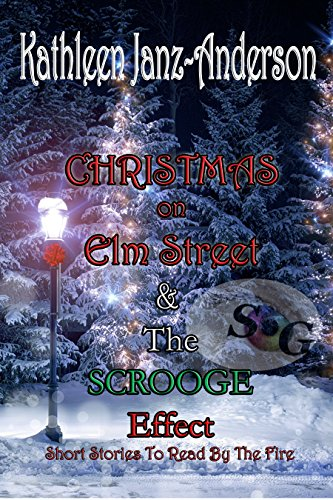 Book: Christmas on Elm Street & the Scrooge Effect by Kathleen Janz-Anderson