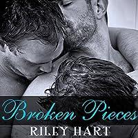 Broken Pieces Hörbuch von Riley Hart Gesprochen von: Jack DuPont