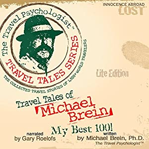 Travel Tales of Michael Brein: My Best 100: The Travel Psychologist Travel Tales Series | [Michael Brein]