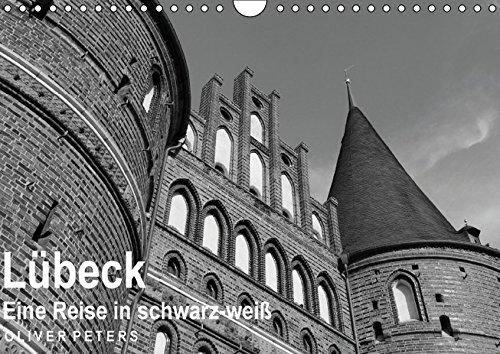 lubeck-eine-reise-in-schwarz-weiss-oliver-peters-wandkalender-2016-din-a4-quer