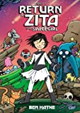 The Return of Zita the Spacegirl (Zita the Spacegirl Series)