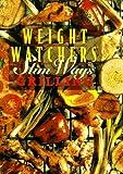 Weight Watchers Slim Ways: Grilling (0028610075) by Weight Watchers