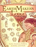 Earthmakers Lodge: Native American Folklore, Activities, and Foods