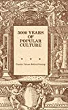 5000 Years of Popular Culture: Popular Culture before Printing