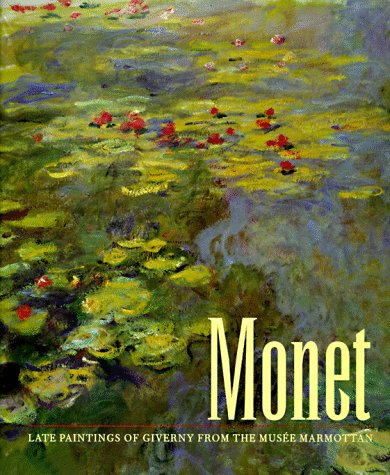 Monet: Late Paintings of Giverny from the Musee Marmottan, LYNN FEDERLE ORR, PAUL HAYES TUCKER, ELIZABETH MURRAY, CLAUDE MONET
