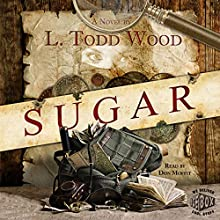Sugar (       UNABRIDGED) by L. Todd Wood Narrated by Don Moffit