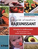 Le guide alimentaire rajeunissant : Retardez le vieillissement de votre corps grce  un modle alimentaire simple