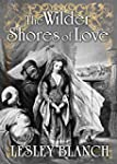 THE WILDER SHORES OF LOVE: The Storie...
