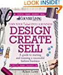 Design Create Sell: A guide to starti...