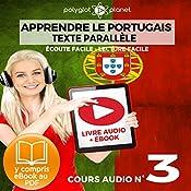Apprendre le Portugais - Texte Parallèle - Écoute Facile - Lecture Facile: Cours Audio No. 3 [Learn Portugese]: Lire et Écouter des Livres en Portugais |  Polyglot Planet