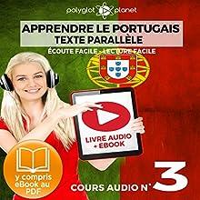 Apprendre le Portugais - Texte Parallèle - Écoute Facile - Lecture Facile: Cours Audio No. 3: Lire et Écouter des Livres en Portugais | Livre audio Auteur(s) :  Polyglot Planet Narrateur(s) : Samuel Goncalves, Ory Meuel