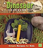 img - for A Dinosaur Cookbook: Simple Recipes for Kids (First Cookbooks) book / textbook / text book