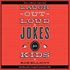 Laugh-Out-Loud Jokes for Kids Hörbuch von Rob Elliot Gesprochen von: Dylan August, Gavin August, Danielle Hitchcock, Josh Hitchcock, Tori Hitchcock, Selah Howard