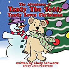 Tandy Loves Christmas: The Adventures of Tandy the Teddy, Volume 5 Audiobook by Chely Schwartz Narrated by Suzie Batchelder