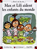 echange, troc Serge Bloch, Dominique de Saint Mars - Max et Lili aident les enfants du monde