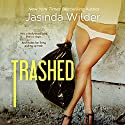 Trashed Audiobook by Jasinda Wilder Narrated by Summer Roberts, Tyler Dunn