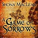 A Game of Sorrows: Alexander Seaton, Book 2 Hörbuch von S. G. MacLean Gesprochen von: David Monteath