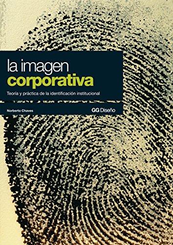 la-imagen-corporativa-teoria-y-practica-de-la-identificacion-institucional-gg-diseno-spanish-edition