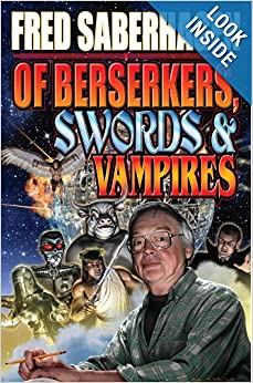 Of Bersekers, Swords and Vampires: A Saberhagen Retrospective (Berserkers) by Fred Saberhagen