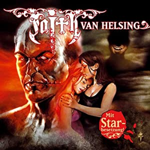 Monsterbrut (Faith van Helsing 19) Hörspiel