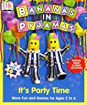 Bananas In Pyjamas: It's Party Time