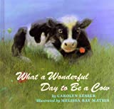 img - for What a Wonderful Day to Be a Cow book / textbook / text book