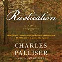 Rustication: A Novel (       UNABRIDGED) by Charles Palliser Narrated by John Lee