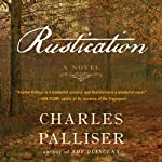 Rustication: A Novel | Charles Palliser