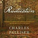 Rustication: A Novel | Charles Palliser