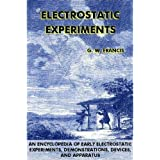 Electrostatic Experiments: An Encyclopedia of Early Electrostatic Experiments, Demonstrations, Devices, and Apparatus