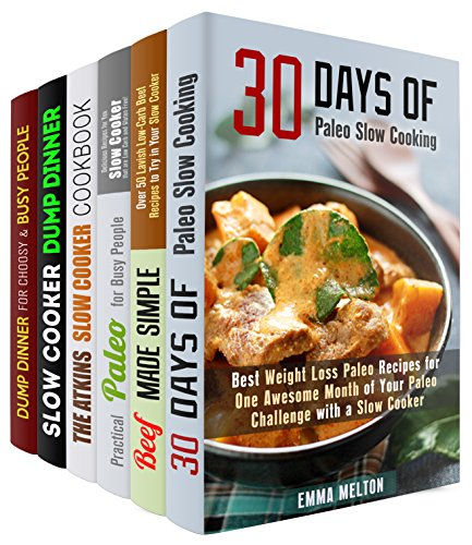 Slow Cooker Recipes Box Set (6 in 1): The Best Healthy Slow Cooker Recipes for Your Slow Cooker (Paleo Weight Loss) by Emma Melton, Erica Shaw, Aimee Long, Vikci Day, Jessica Meyer, Claude Adkins