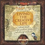 Living the Creative Life: Ideas and Inspiration from Working Artists ~ Rice Freeman-Zachery