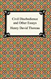 Civil Disobedience and Other Essays (The Collected Essays of Henry David Thoreau) (1420925229) by Henry David Thoreau