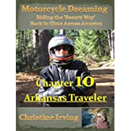 Motorcycle Dreaming - Riding the 'Beauty Way' - Chapter 10 - Arkansas Traveler