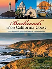 Backroads of the California Coast: Your Guide to Scenic Getaways & Adventures (Backroads of ...)