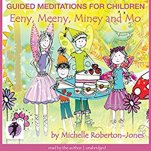 Guided Meditations for Children: Eeny, Meeny, Miney, and Mo Speech