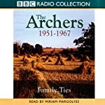 The Archers: Family Ties 1951-1967 | Joanna Toye