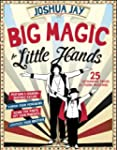 Big Magic for Little Hands: 25 Astoun...