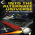 Into the Alternate Universe: John Grimes, Book 16 | A. Bertram Chandler