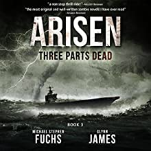 Three Parts Dead: Arisen, Book Three (       UNABRIDGED) by Michael Stephen Fuchs, Glynn James Narrated by R.C. Bray