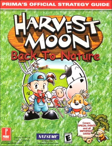 Harvest Moon: Back to Nature: Prima's Official  Strategy Guide, by David Cassady, Debra McBride