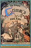 The Complete Grimm's Fairy Tales (0394709306) by Grimm, Jacob W.; Grimm, Wilhelm K.; Pantheon Books Staff