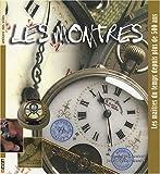 echange, troc Dominique Lambert, Jean-Claude Tabernier - Les montres : Les maîtres du temps depuis plus de 500 ans
