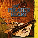 A Pirate's Heart (       UNABRIDGED) by Catherine Friend Narrated by Catherine Friend