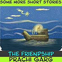 The Friendship Audiobook by Prachi Garg Narrated by John Hawkes