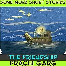 The Friendship | Livre audio Auteur(s) : Prachi Garg Narrateur(s) : John Hawkes