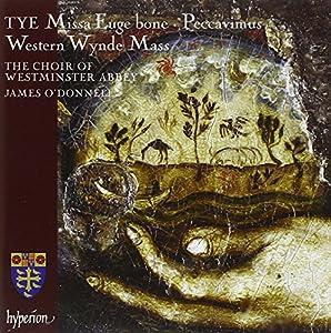 Tye: Missa Euge Bone (Western Wynde Mass) (Hyperion: CDA67928)