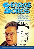 George Soros: An Illustrated Biography of the World's Most Strong Investor
