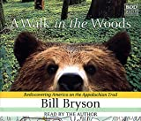 A Walk in the Woods : Rediscovering America on the Appalachian Trail (Cassette)